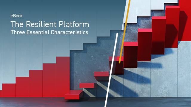 The Resilient Platform: Three Essential Characteristics