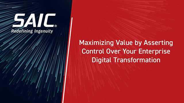 Maximizing Value by Asserting Control Over Your Enterprise Digital Transformation