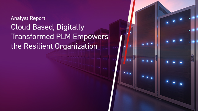 IDC Technology Spotlight-Cloud Based, Digitally Transformed PLM Empowers the Resilient Organization
