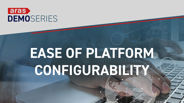 Demo-Series-2019-02-Ease-of-Platform-Configurability