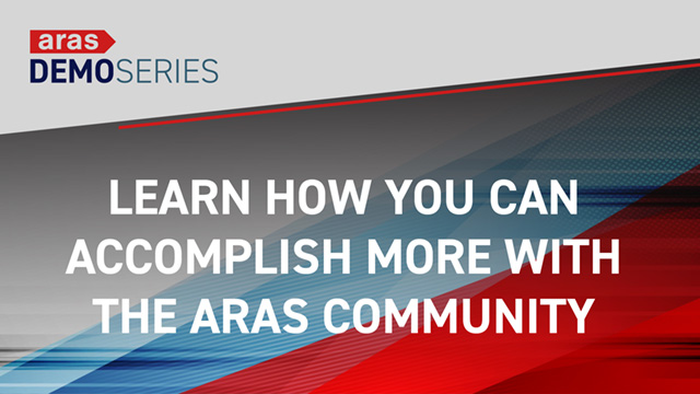Demo-Series-2019-07-Accomplish-More-with-Aras-Community