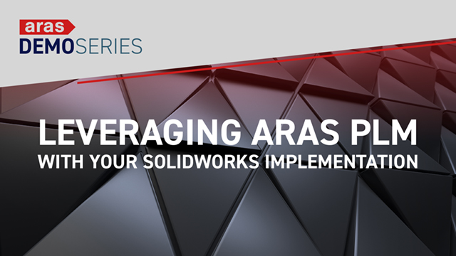 Demo-Series-2019-07-Leveraging-Solidworks-Implementation