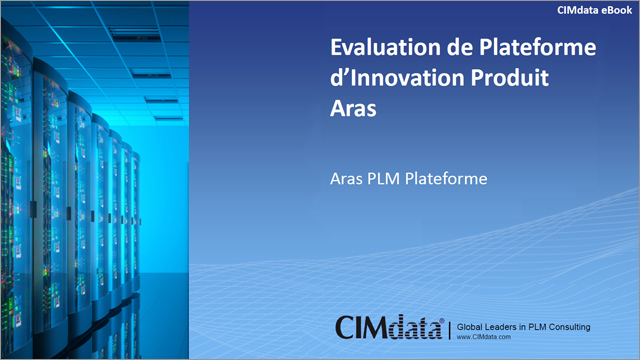 CIMdata : Evaluation de la plateforme d'Innovation Produit Aras