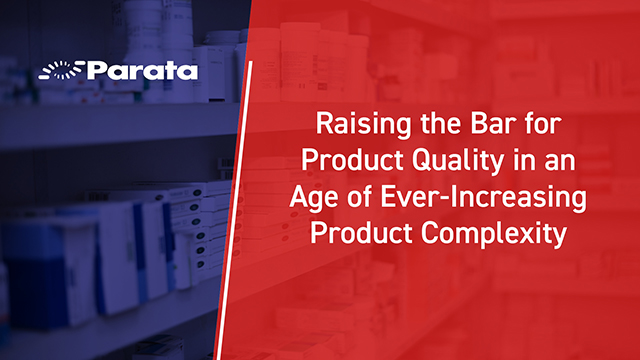 Raising the Bar for Product Quality in an Age of Ever-Increasing Product Complexity