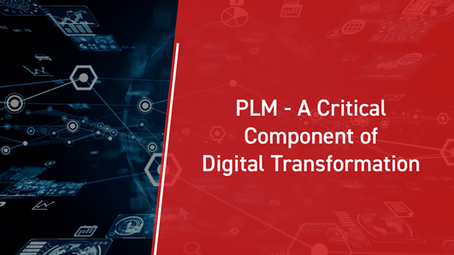 PLM–A Critical Component of Digital Transformation