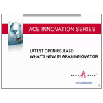 Webcast - Latest Open Release: What's New in Aras Innovator